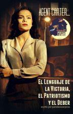 Agente Carter... el Lenguaje de la Victoria, el Patriotismo y el Deber by MisionPeggyCarter