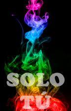 SOLO TÚ by samili07