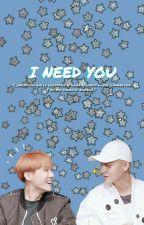I Need You  by joshlerxdoblas