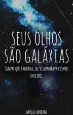 Seus Olhos São Galáxias by Myrlal