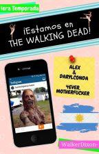 ¡Estamos en THE WALKING DEAD! by WalkerDixon-