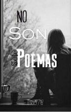 NO SON SOLO POEMAS by Liz7718