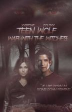 TEEN WOLF : WAR WITH THE WITCHES by XxNovak_SloanxX