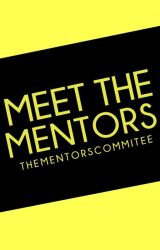 Meet The Mentors by thementorscommitee