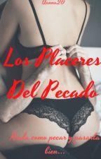 Los Placeres Del Pecado [+18] (Sin Editar) by aanna20