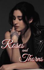 Roses and Thorns (Lauren/You) by heIlaemotional