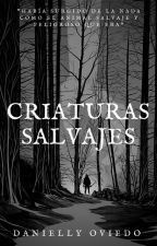 Criaturas salvajes. by ElidanRodees