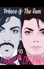 Prince & The Fam: Family Drama  by mrs_mellie175