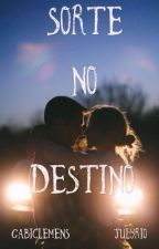 Sorte no Destino by Gabiclemens