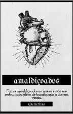 Amaldiçoados  by StelleNero