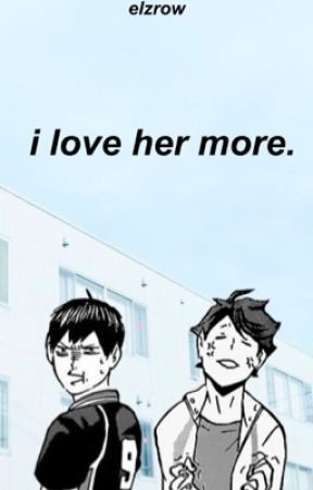 I Love Her More ↣ Kageyama t. & Oikawa t. by Elzrow