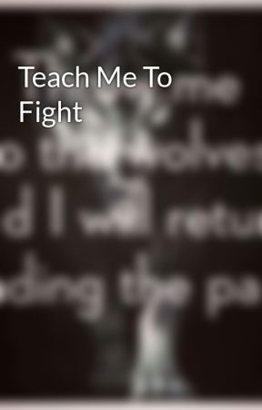 Teach Me To Fight by psychotic1
