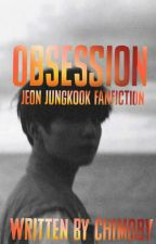 OBSESSION -JJK FF- by chimoby
