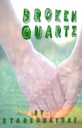 Broken Quartz by Starsonlyone