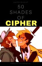 Fifty Shades Of Cipher by GingerSnappies