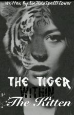 The Tiger Within the Kitten #Wattys2017 by LucindaSpellFlower