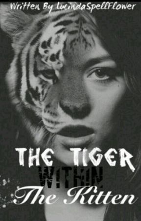The Tiger Within the Kitten #Wattys2017 by LucindaPikoro