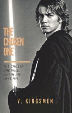 Star Wars: The Chosen One {Completed} by V_Kingsmen