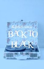 BACK TO BLACK | PLOT SHOP by helpfulwriters