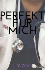 Perfekt Für Mich by Young_Lyon