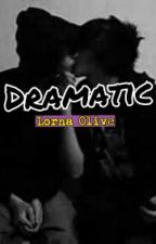 Dramatic (BxB) by KindOfAnAlien