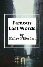 Famous Last Words by hayo615