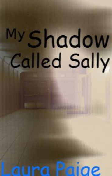 My Shadow Called Sally by darkelfgirl