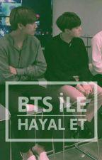 • BTS ile Hayal Et • by 123wadboy