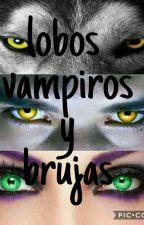 💀lobos,vampiros y brujas💀 by L_figueroa