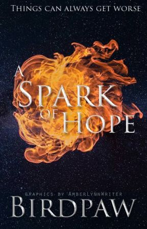 The Spark of Hope by Birdpaw