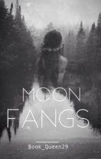 Moon Fangs by Book_Queen29