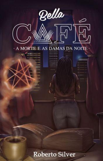 Bella Café - A morte e as damas da noite