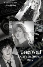 ( Teen Wolf ) Bruxos em Beacon Hills by StilinskiVIDA