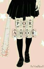 Por amor by XxYesNoxX