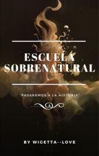 Escuela Sobrenatural by wigetta--love