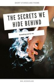The Secrets We Hide Behind by Mad_Wonderland