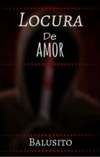 Locura De Amor-||Wigetta||Rubelangel||Luzana||StaXxby|| by balusito