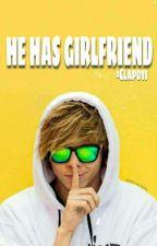 He has girlfriend   elrubius by Clap011