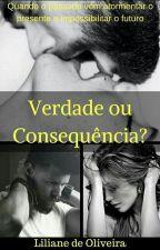 Verdade ou consequência (PAUSA) by corujinhabieber