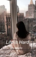 Life Is Hard (Harry Styles Daughter) by _socixlcxsuxlty_