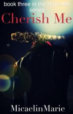 Cherish Me by MicaelinMarie