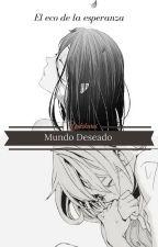 Única esperanza | Segunda temporada de Mundo Deseado | by YukiKuroi15