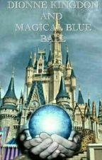 DIONNE KINGDOM AND MAGICAL BLUE BALL by Yuri_yuniasafitri