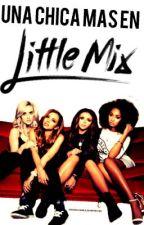 Una Chica Mas En Little Mix by LoviingSmileee