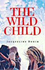 Book 7 - The Wild Child (GirlxGirl) (COMPLETED) by themoonlightdemon