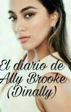 El diario de Ally Brooke - Dinally  by DulceMariaZamarronOr