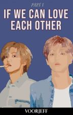 [1] If We Can Love Each Other ;Jisung , Jaemin✔ by lottemark