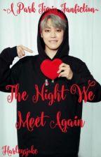 The Night We Meet Again [A Park Jimin Fan Fiction] by harleysjoke