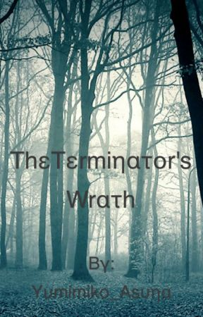 The Termiηατοr's Wrατh by Yumimiko_Asuna