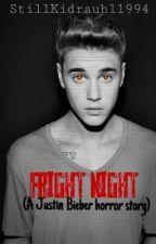Fright Night (Justin Bieber horror story one shot) by stillkidrauhl1994